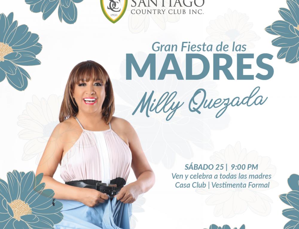 GRAN FIESTA DE LAS MADRES CON MILLY QUEZADA